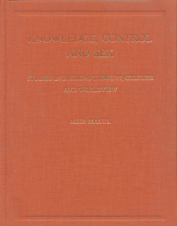 Knowledge, Control and Sex: Studies in Biblical Thought, Culture and Worldview