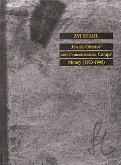 Jewish Ghettos&#8217; and Concentration Camps&#8217; Money (1933-1945)