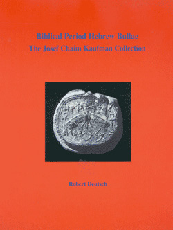 Biblical Period Hebrew Bullae: The Josef Chaim Kaufman Collection